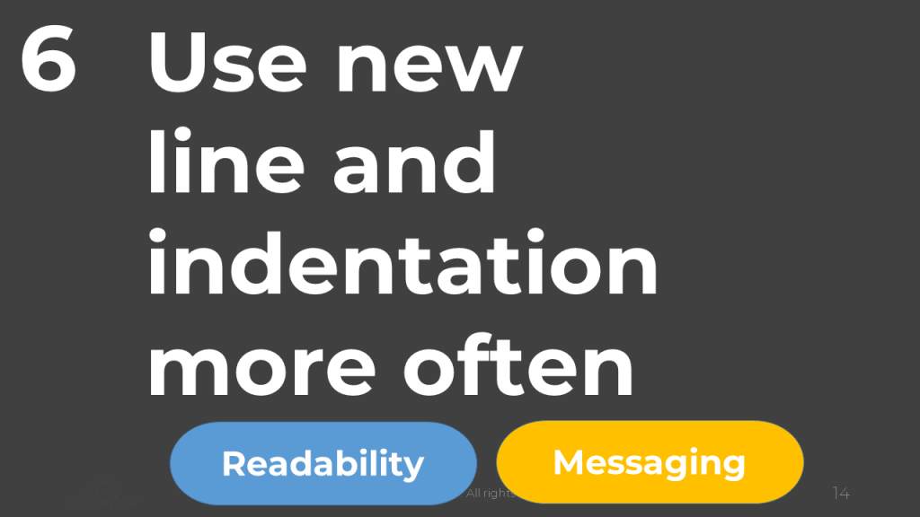 Use New Line and Indentation